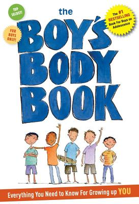 The Boy's Body Book: Everything You Need to Know for Growing Up You! - Dunham, Kelli, RN, Bsn