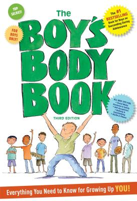 The Boy's Body Book: Everything You Need to Know for Growing Up You - Dunham, Kelli, RN, Bsn