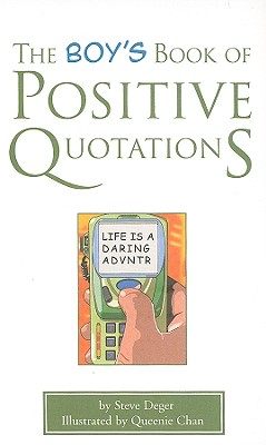 The Boy's Book of Positive Quotations - Deger, Steve