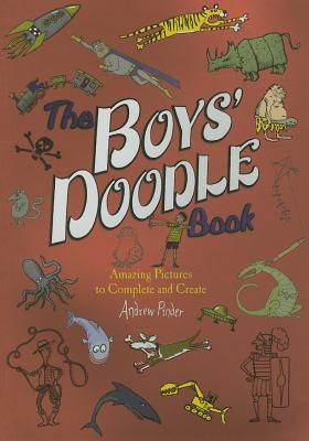 The Boys' Doodle Book: Amaing Pictures to Complete and Create - Pinder, Andrew