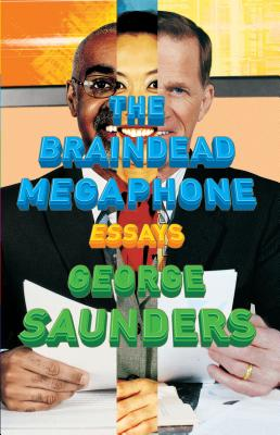 The Braindead Megaphone - Saunders, George
