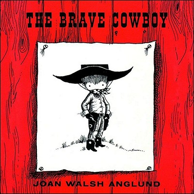 The Brave Cowboy - Anglund, Joan Walsh