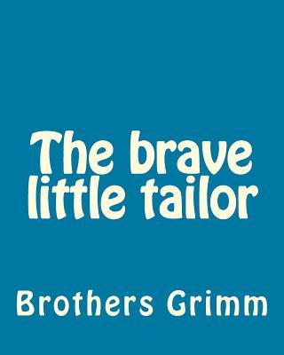 The Brave Little Tailor - Grimm, Wilhelm