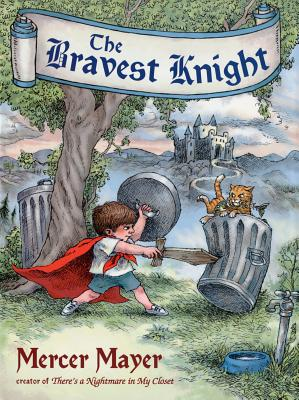 The Bravest Knight - Mayer, Mercer