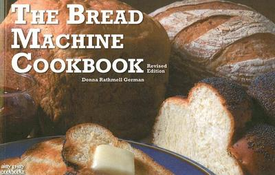 The Bread Machine Cookbook - German, Donna Rathmell