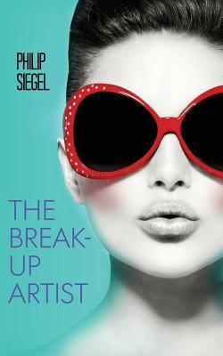 The Break-Up Artist - Siegel, Philip