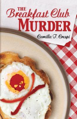 The Breakfast Club Murder - Crespi, Camilla T