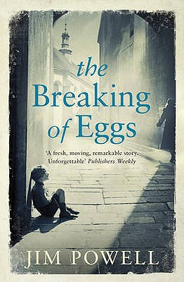 The Breaking of Eggs - Powell, Jim