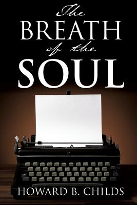 The Breath of the Soul - Childs, Howard B