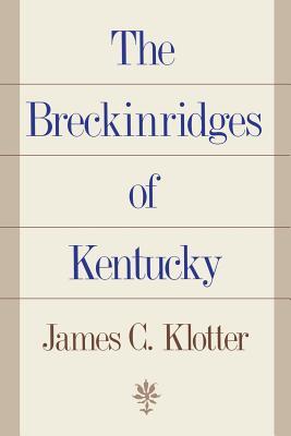 The Breckinridges of Kentucky - Klotter, James C