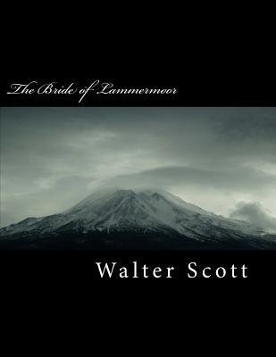 The Bride of Lammermoor - Scott, Walter