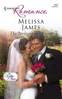 The Bridegroom's Secret - James, Melissa