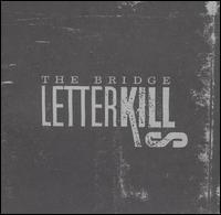 The Bridge - Letter Kills