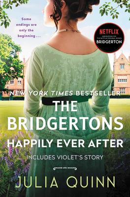 The Bridgertons: Happily Ever After - Quinn, Julia