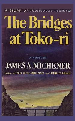 The Bridges at Toko-Ri - Michener, James a