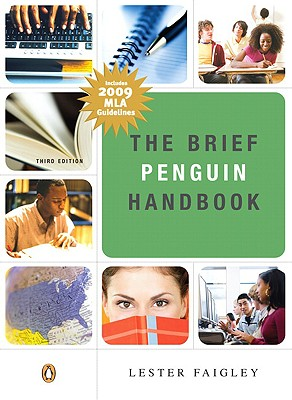 The Brief Penguin Handbook - Faigley, Lester, Professor