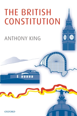 The British Constitution - King, Anthony