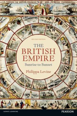 The British Empire: Sunrise to Sunset - Levine, Philippa, Professor
