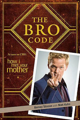 The Bro Code - Stinson, Barney, and Kuhn, Matt