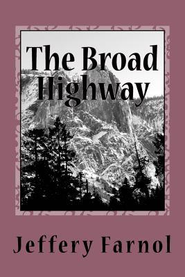 The Broad Highway - Farnol, Jeffery