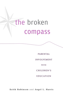 The Broken Compass: Parental Involvement with Children's Education - Robinson, Keith