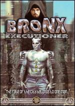 The Bronx Executioner - Vanio Amici