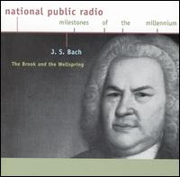 The Brook and the Wellspring - Anthony Newman (organ); Charlotte Nediger (harpsichord); E. Power Biggs (organ); Glenn Gould (piano); Hilary Hahn (violin);...