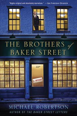 The Brothers of Baker Street: A Mystery - Robertson, Michael