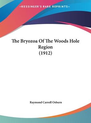 The Bryozoa of the Woods Hole Region (1912) - Osburn, Raymond Carroll