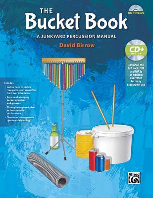 The Bucket Book: A Junkyard Percussion Manual, Book & Data CD - Birrow, David