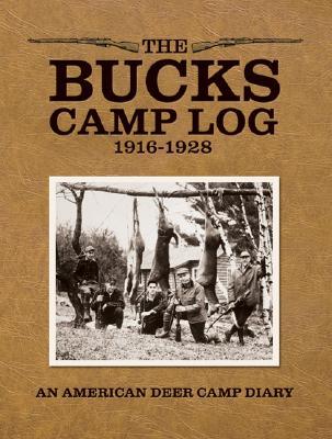 The Bucks Camp Log: 1916-1928 - Williams, Marjorie (Editor)