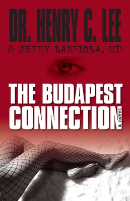 The Budapest Connection - Lee, Henry C, Dr., and Labriola, Jerry, Dr.