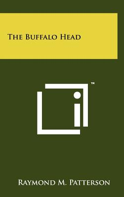 The Buffalo Head - Patterson, Raymond M