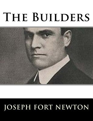 The Builders - Newton, Joseph Fort