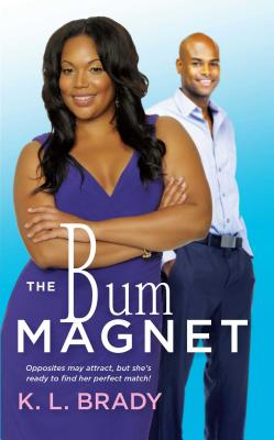 The Bum Magnet - Brady, K L