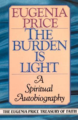 The Burden Is Light - Price, Eugenia