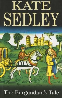 The Burgundian's Tale - Sedley, Kate