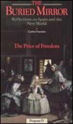 The Buried Mirror: Reflections on Spain and the New World, Vol. 4 - The Price of Freedom