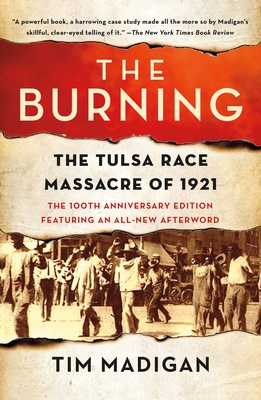 The Burning: The Tulsa Race Massacre of 1921 - Madigan, Tim