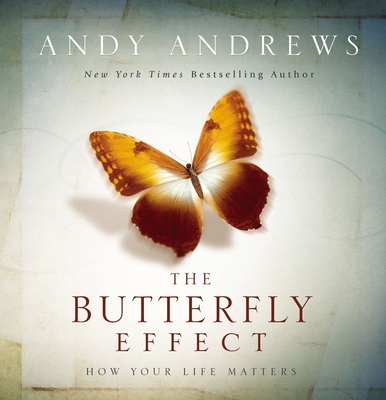 The Butterfly Effect: How Your Life Matters - Andrews, Andy