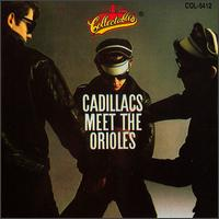 The Cadillacs Meet the Orioles - The Cadillacs/The Orioles