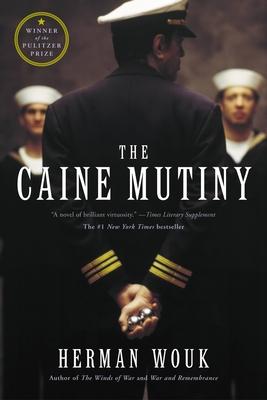 The Caine Mutiny: A Novel of World War II - Wouk, Herman
