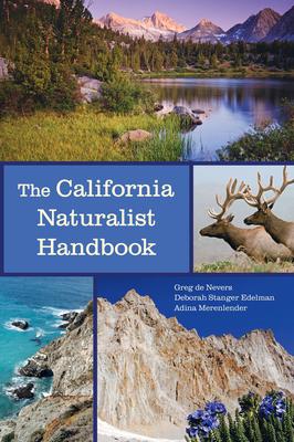 The California Naturalist Handbook - De Nevers, Greg, and Edelman, Deborah Stanger, and Merenlender, Adina