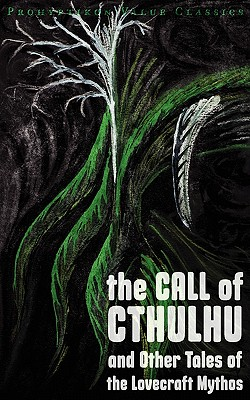 The Call of Cthulhu and Other Tales of the Lovecraft Mythos - Lovecraft, H P