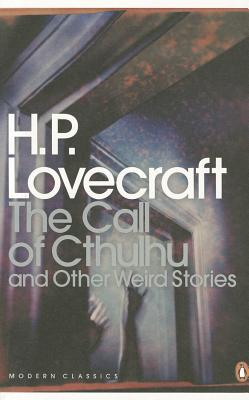 The Call of Cthulhu and Other Weird Stories - Lovecraft, H. P., and Joshi, S. T. (Introduction by)