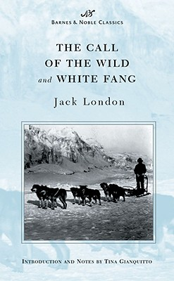 The Call of the Wild and White Fang (Barnes & Noble Classics Series) - London, Jack