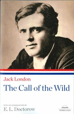 The Call of the Wild - London, Jack, and Doctorow, E L, Mr. (Introduction by)