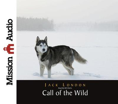 The Call of the Wild - London, Jack, and Dufris, William (Read by)