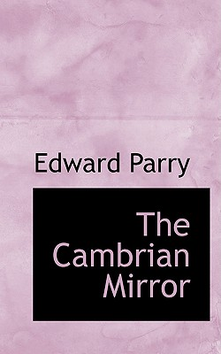 The Cambrian Mirror - Parry, Edward