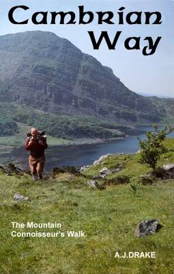 The Cambrian Way: The Mountain Connoisseur's Walk - Drake, A. J.